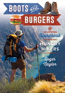Books and Burgers: An  Arizona Handbook for Hungry Hikers by Roger Naylor